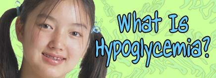hypoglycemia is low blood sugar